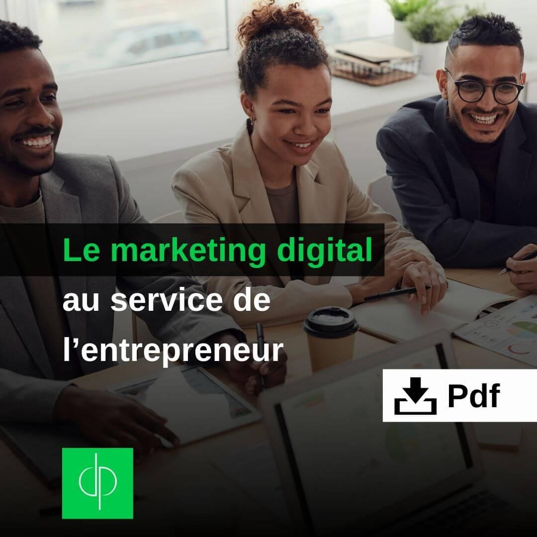 Le marketing digital au service de l'entrepreneur